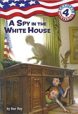 A Spy in the White House By Roy, Ron/ Bush, Timothy (ILT)