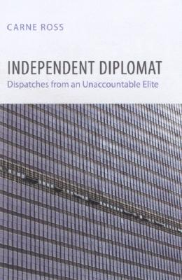 Independent Diplomat By Ross, Carne