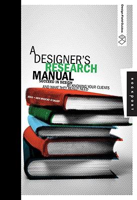A Designer's Research Manual By O'grady, Jenn Visocky/ O'grady, Ken Visocky